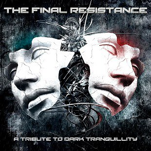 THE FINAL RESISTANCE: A TRIBUTE TO DARK TRANQUILLITY