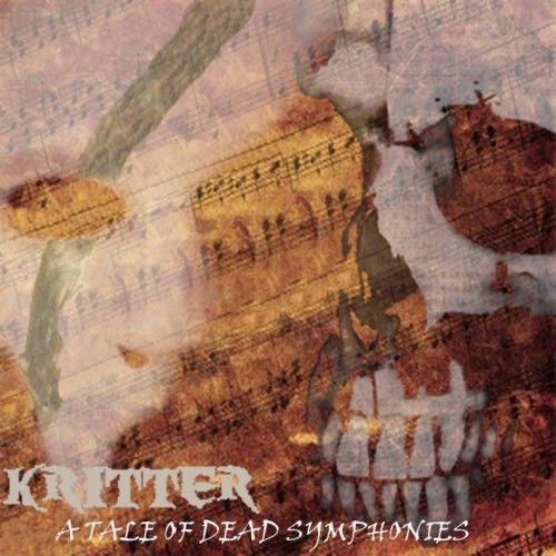 KRITTER – A TALE OF DEAD SYMPHONIES