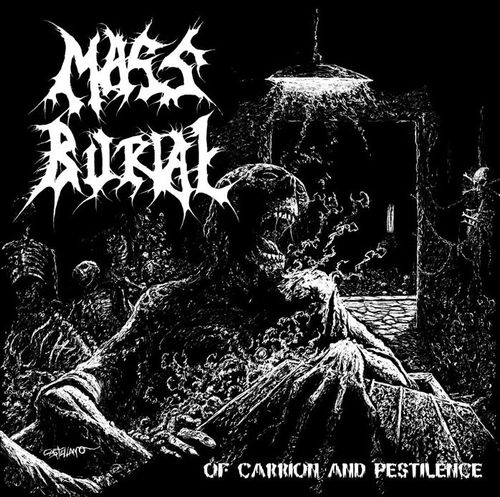 MASS BURIAL – OF CARRION AND PESTILENCE