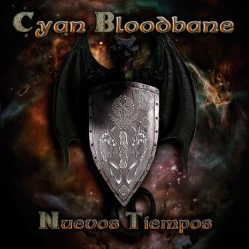 CYAN BLOODBANE – NUEVOS TIEMPOS