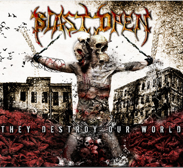 Blast Open – They destroy our world