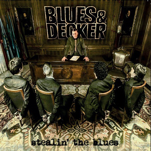 BLUES & DECKER – STEALIN' THE BLUES
