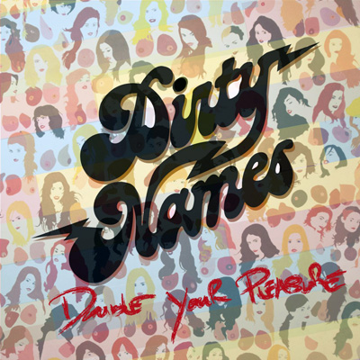 DIRTY NAMES – DOUBLE YOUR PLEASURE
