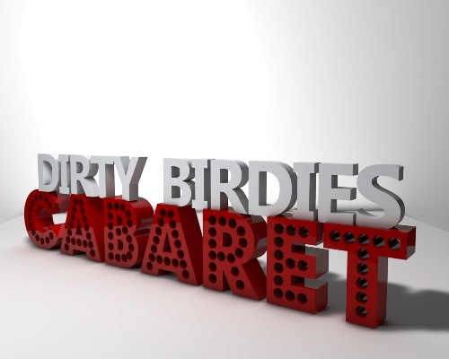 DIRTY BIRDIES – CABARET