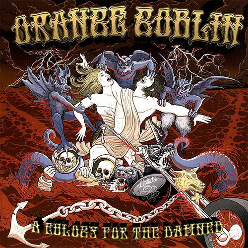 ORANGE GOBLIN – A EULOGY FOR THE DAMNED