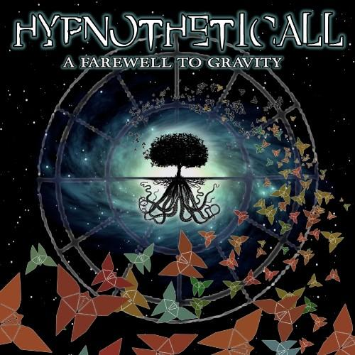 HYPNOTHETICALL – A FAREWELL TO GRAVITY