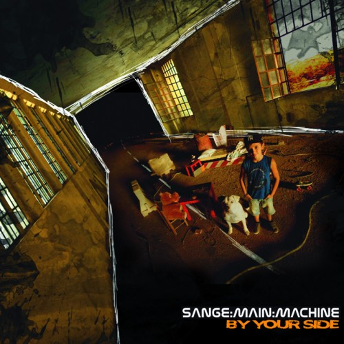 SANGE:MAIN:MACHINE – BY YOUR SIDE