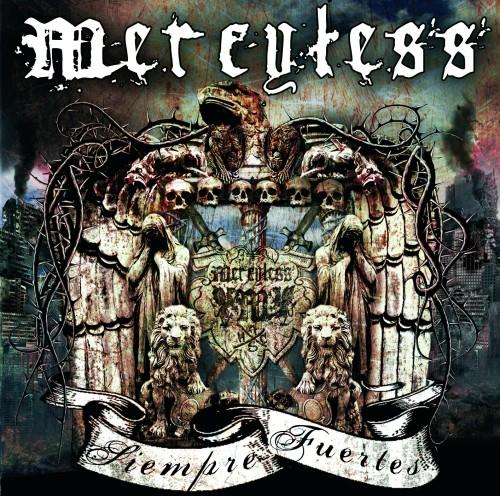 MERCYLESS – SIEMPRE FUERTES