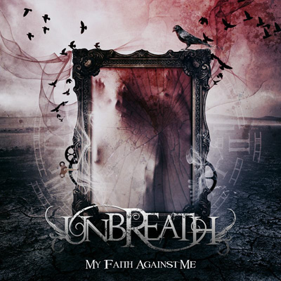 UNBREATH – MY FAITH AGAINST ME