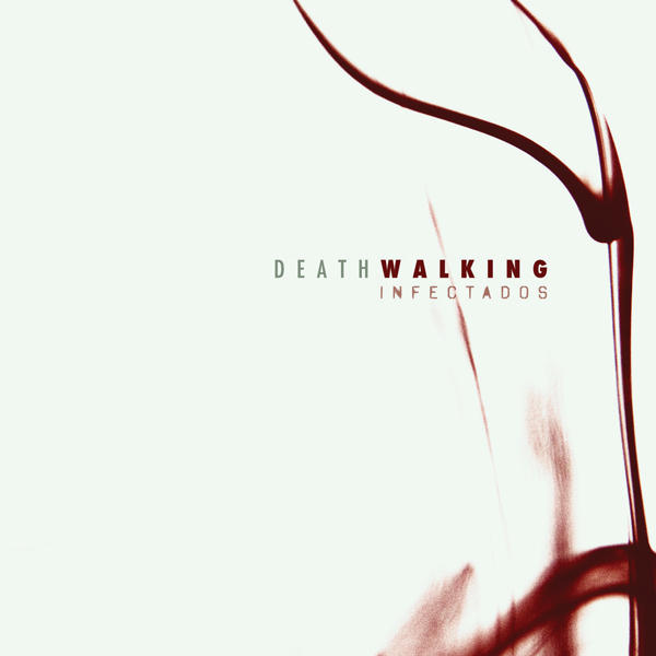DEATHWALKING – INFECTADOS