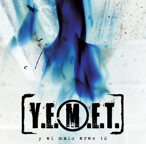 Y. E. M. E. T. – Y EL MALO ERES TÚ
