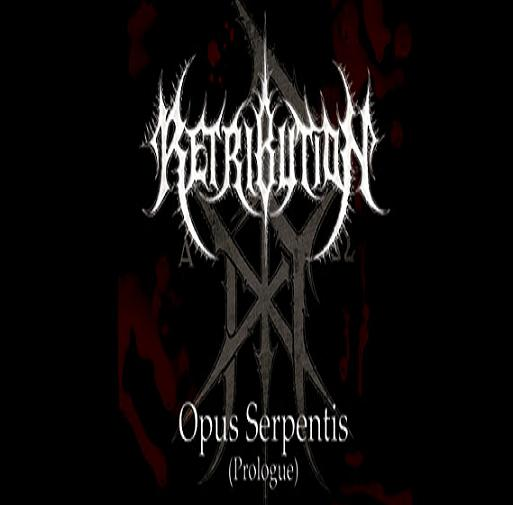 RETRIBUTION – OPUS SERPENTIS (PROLOGUE)
