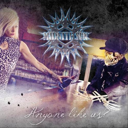 MIDNITE SUN – ANYONE LIKE US?