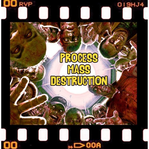 PROCESS MASS DESTRUCTION – PROCESS MASS DESTRUCTION