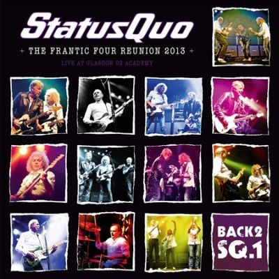STATUS QUO – THE FRANCTIC FOUR REUNION 2013: LIVE AT HAMMERSMITH APOLLO