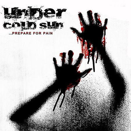 UNDER COLD SUN – PREPARE FOR PAIN