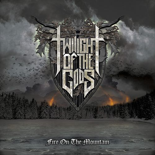 TWILIGHT OF THE GODS – FIRE ON THE MOUNTAIN