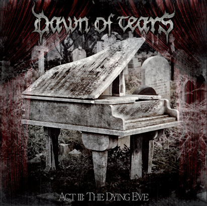 DAWN OF TEARS – ACT III: THE DYING EVE