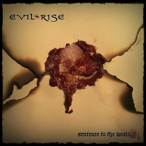 EVIL RISE – SENTENCE TO THE WORLD