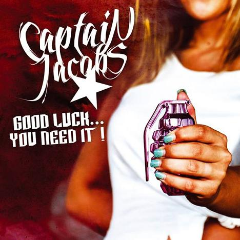 CAPTAIN JACOBS – GOOD LUCK… YOU NEED IT!