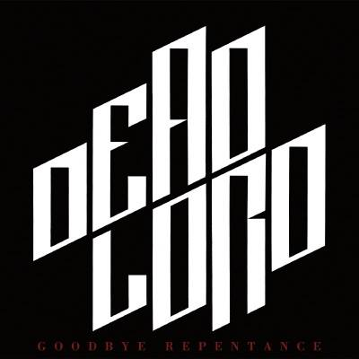 DEAD LORD – GOODBYE REPENTANCE