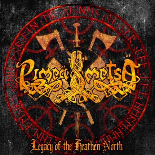 PIMEÄ METSÄ – LEGACY OF THE HEATHEN NORTH
