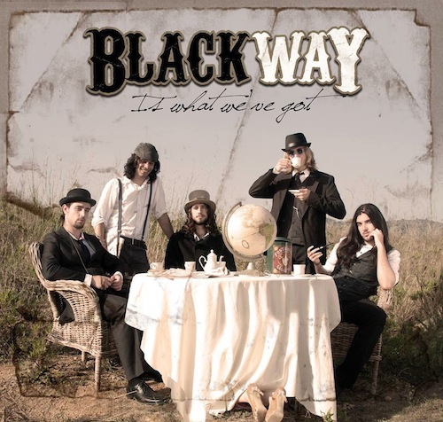 BLACKWAY – IS WHAT WE'VE GOT