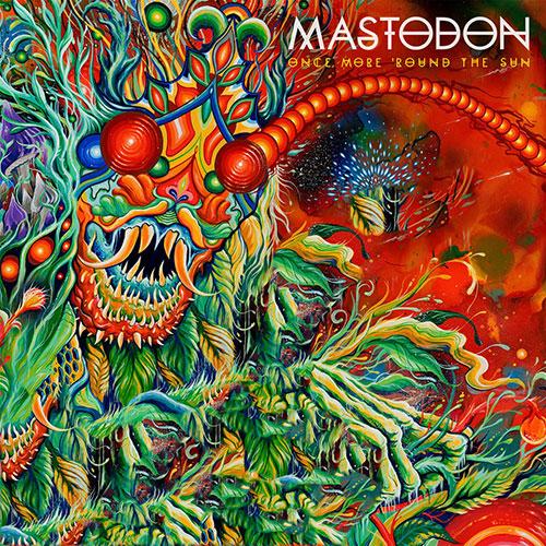 MASTODON – ONCE MORE 'ROUND THE SUN