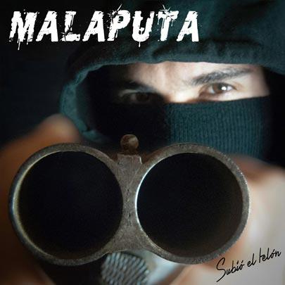 MALAPUTA – SUBIÓ EL TELÓN