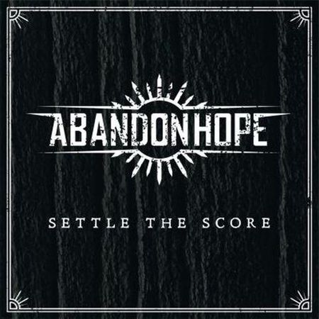 ABANDON HOPE – SETTLE THE SCORE