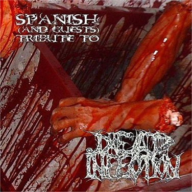 A SPANISH (AND GUESTS) TRIBUTE TO DEAD INFECTION