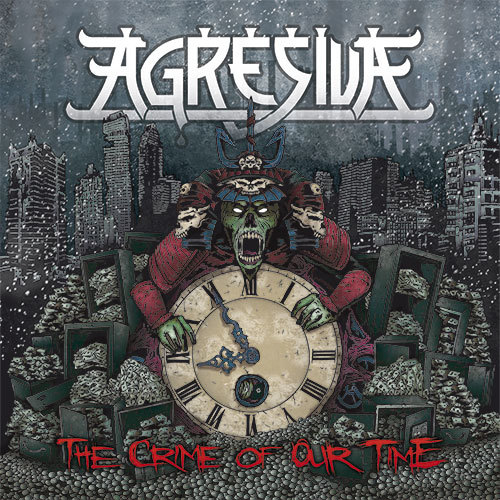AGRESIVA – THE CRIME OF OUR TIME