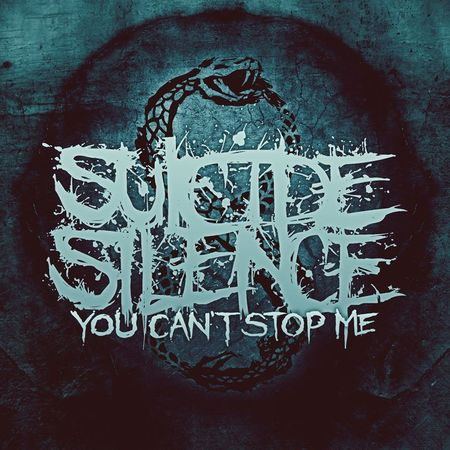 SUICIDE SILENCE – YOU CAN´T STOP ME