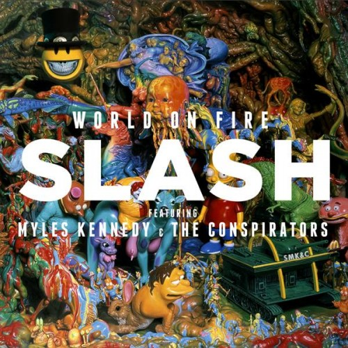 SLASH FEAT. MYLES KENNEDY & THE CONSPIRATORS – WORLD ON FIRE