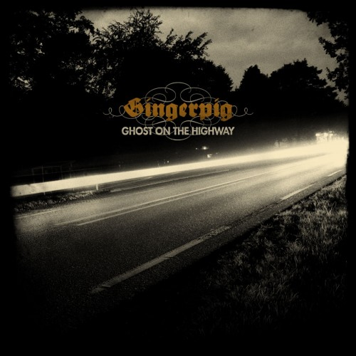 GINGERPIG – GHOST ON THE HIGHWAY