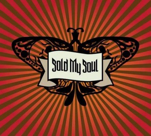 SOLD MY SOUL – SOLD MY SOUL