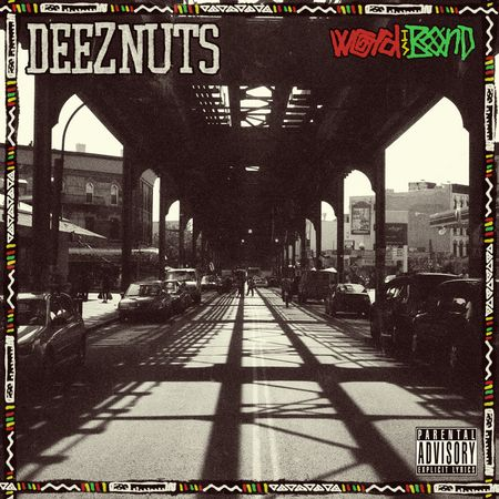 DEEZ NUTS – WORD IS BOND