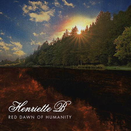 HENRIETTE B – RED DAWN OF HUMANITY