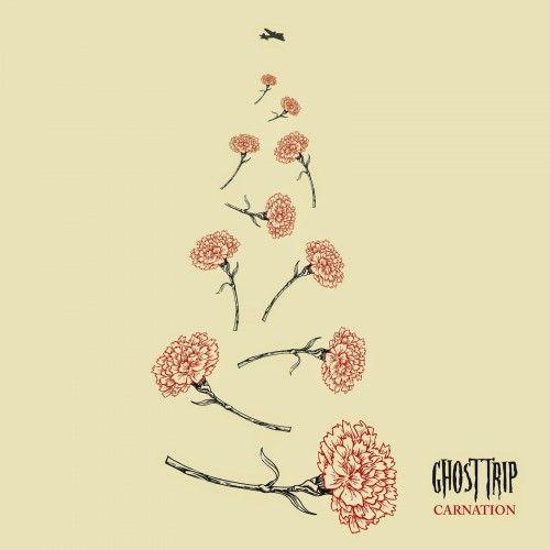 GHOST TRIP – CARNATION