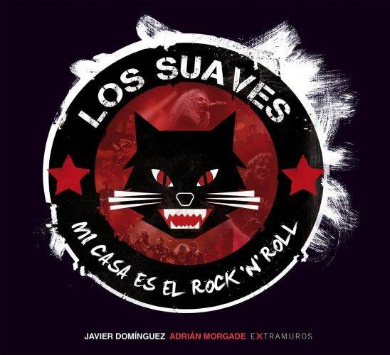 LOS SUAVES – MI CASA ES EL ROCK 'N' ROLL (LIBRO)