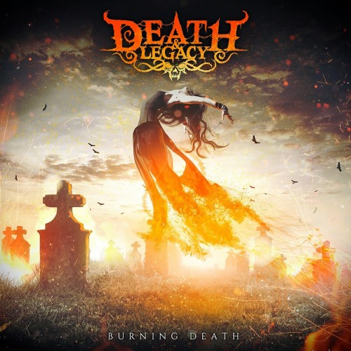 DEATH & LEGACY – BURNING DEATH
