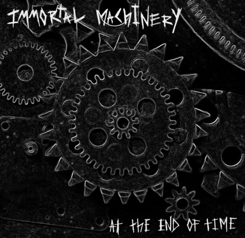 IMMORTAL MACHINERY – AT THE END OF TIME