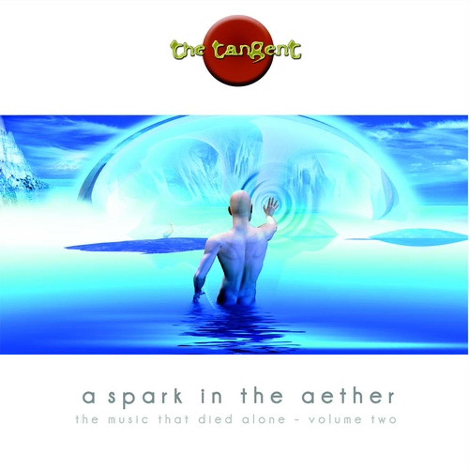 THE TANGENT – A SPARK IN THE AETHER – THE MUSIC THAT DIED ALONE VOLUME TWO