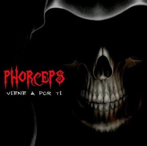 PHORCEPS – VIENE A POR TI