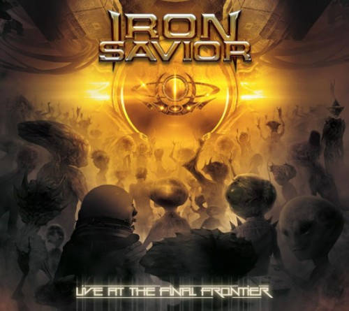 IRON SAVIOR – LIVE AT THE FINAL FRONTIER
