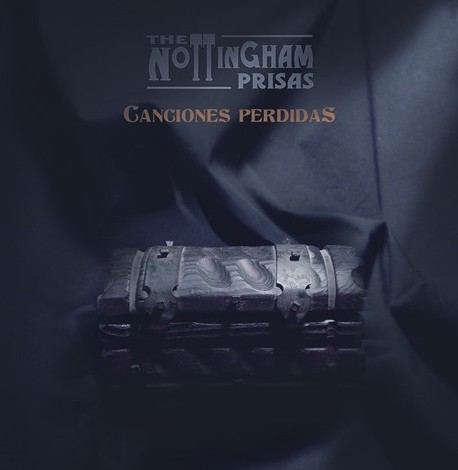 THE NOTTINGHAM PRISAS – CANCIONES PERDIDAS