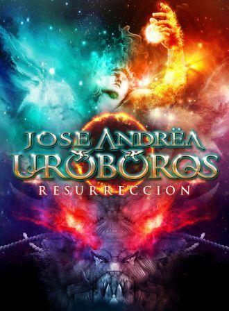 JOSÉ ANDRËA URÓBOROS – RESURRECCIÓN