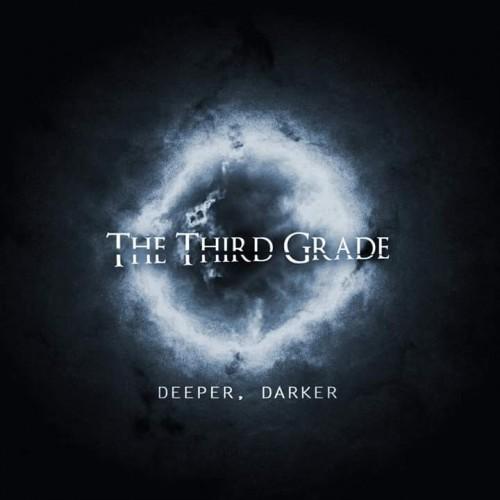 THE THIRD GRADE – DEEPER, DARKER