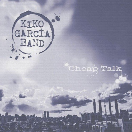KIKO GARCÍA BAND – CHEAP TALK