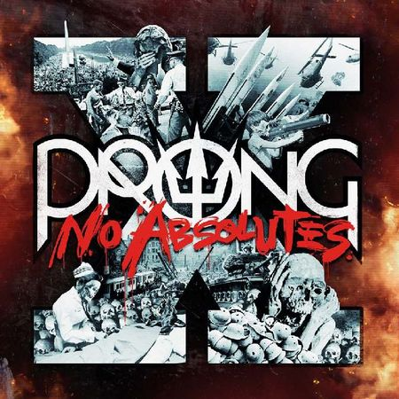 PRONG X – NO ABSOLUTES